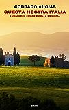Questa nostra Italia: Luoghi del cuore e della memoria (Frontiere Einaudi)
