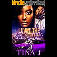 Luvin The Wrong Thug 3: A Crazy Hood Affair
