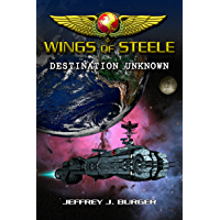 Wings of Steele - Destination Unknown (Book 1) (English Edition)