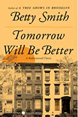 Tomorrow Will Be Better: A Novel Paperback