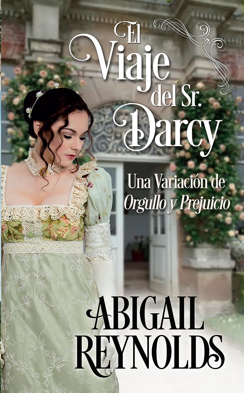 El Viaje del Sr. Darcy: Una Variación de Orgullo y Prejuicio eBook ...