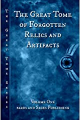 The Great Tome of Forgotten Relics and Artifacts (The Great Tome Series Book 1) Kindle Edition