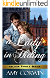 A Lady in Hiding (The Archer Family Regency Romances Book 2) (English Edition)