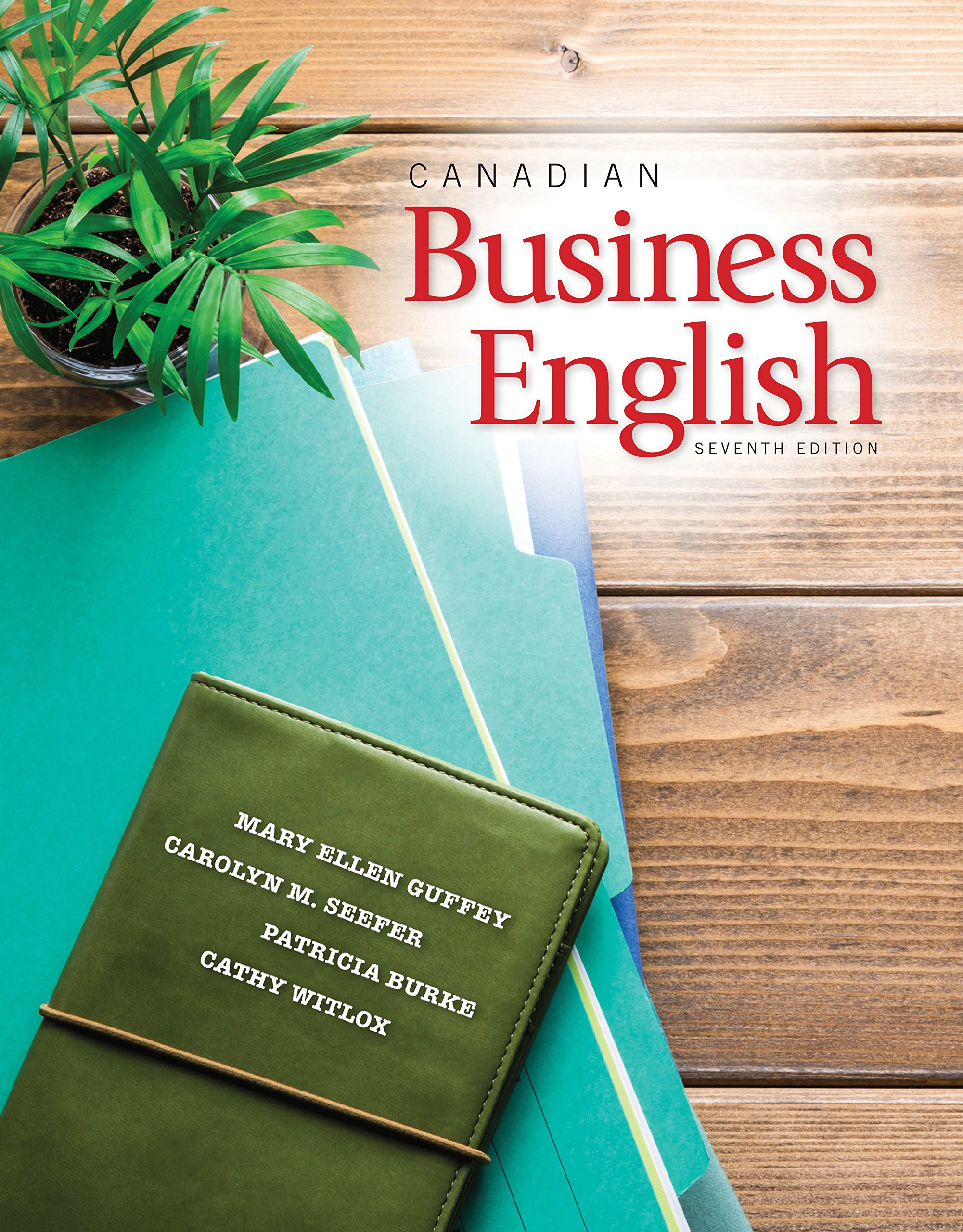 Canadian Business English: Mary Guffey, Carolyn Seefer, Patricia Burke,  Cathy Witlox: 9780176582968: Business Communication: Amazon Canada