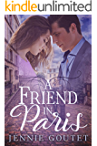 A Friend in Paris: A Sweet French Romance