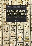 La Naissance des écritures. Du cunéiforme à l'alphabet