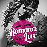 Romance Love: Vollkommen dir ergeben