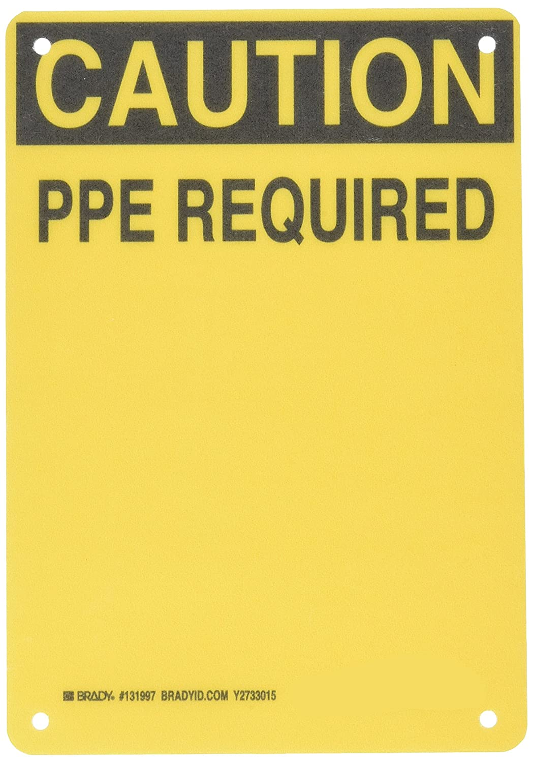 Black//Yellow Brady 131997 Personal Protection Signs 7 Height x 10 Width