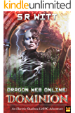 Dragon Web Online: Dominion: A LitRPG Adventure Series (Electric Shadows Book 2)