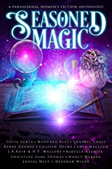 Seasoned Magic: A Paranormal Women's Fiction Anthology Kindle Edition
