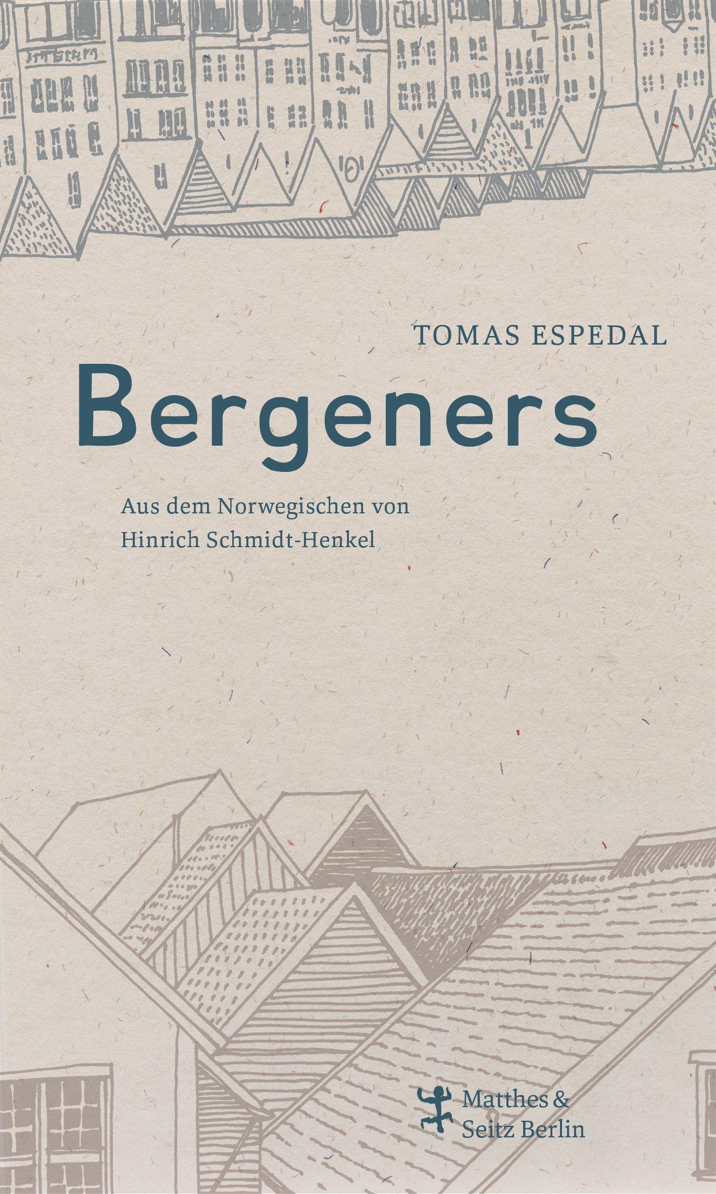 Bergeners Gebundenes Buch – 28. September 2018 Tomas Espedal Hinrich Schmidt-Henkel Matthes & Seitz Berlin 3957576156