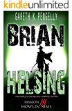 Brian Helsing: The World's Unlikeliest Vampire Hunter. Mission #3: Howlin' Mad