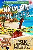 Ukulele Murder: A Nani Johnson Aloha Lagoon Mystery (Aloha Lagoon Mysteries Book 1) (English Edition)