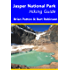 Jasper National Park Hiking Guide: A guide to Day Hikes in Jasper National Park