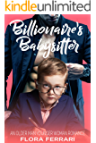 Billionaire's Babysitter: An Older Man Younger Woman Romance (A Man Who Knows What He Wants Book 20)