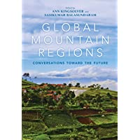Global Mountain Regions: Conversations toward the Future (Framing the Global)