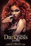 Jezebel (Daughter of Darkness): Jezebel's Journey Part 1 (Daughter's of Darkness - Jezebel's Story)