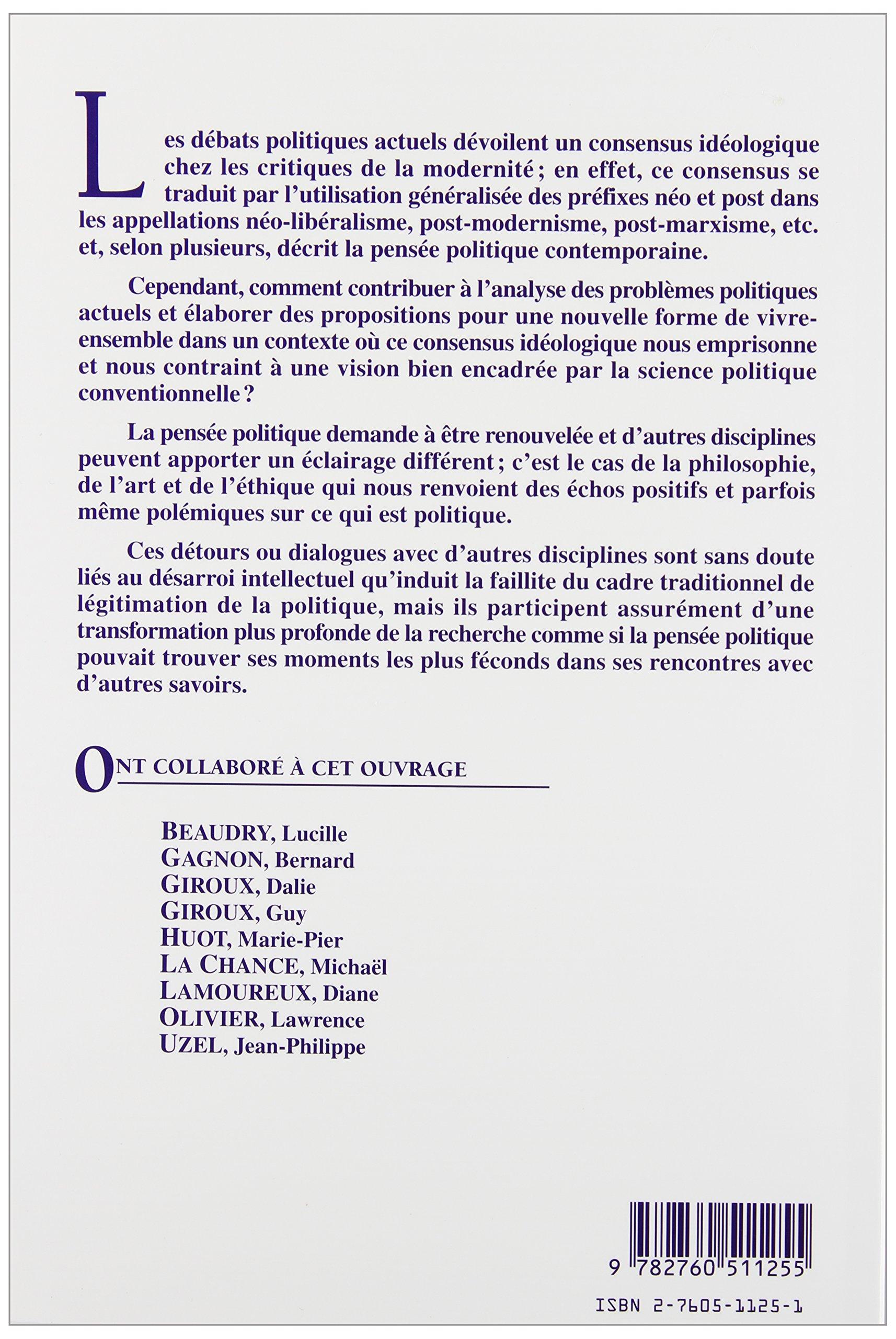 Politique par le détour de lart, de léthique et de la philosophie (French Edition)