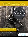 Modern Languages Study Guides: La casa de Bernarda Alba: Literature Study Guide for AS/A-level Spanish (Film and literature guides) (English Edition)