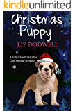 The Christmas Puppy: A Polly Parrett Pet-Sitter Cozy Murder Mystery: Book 5