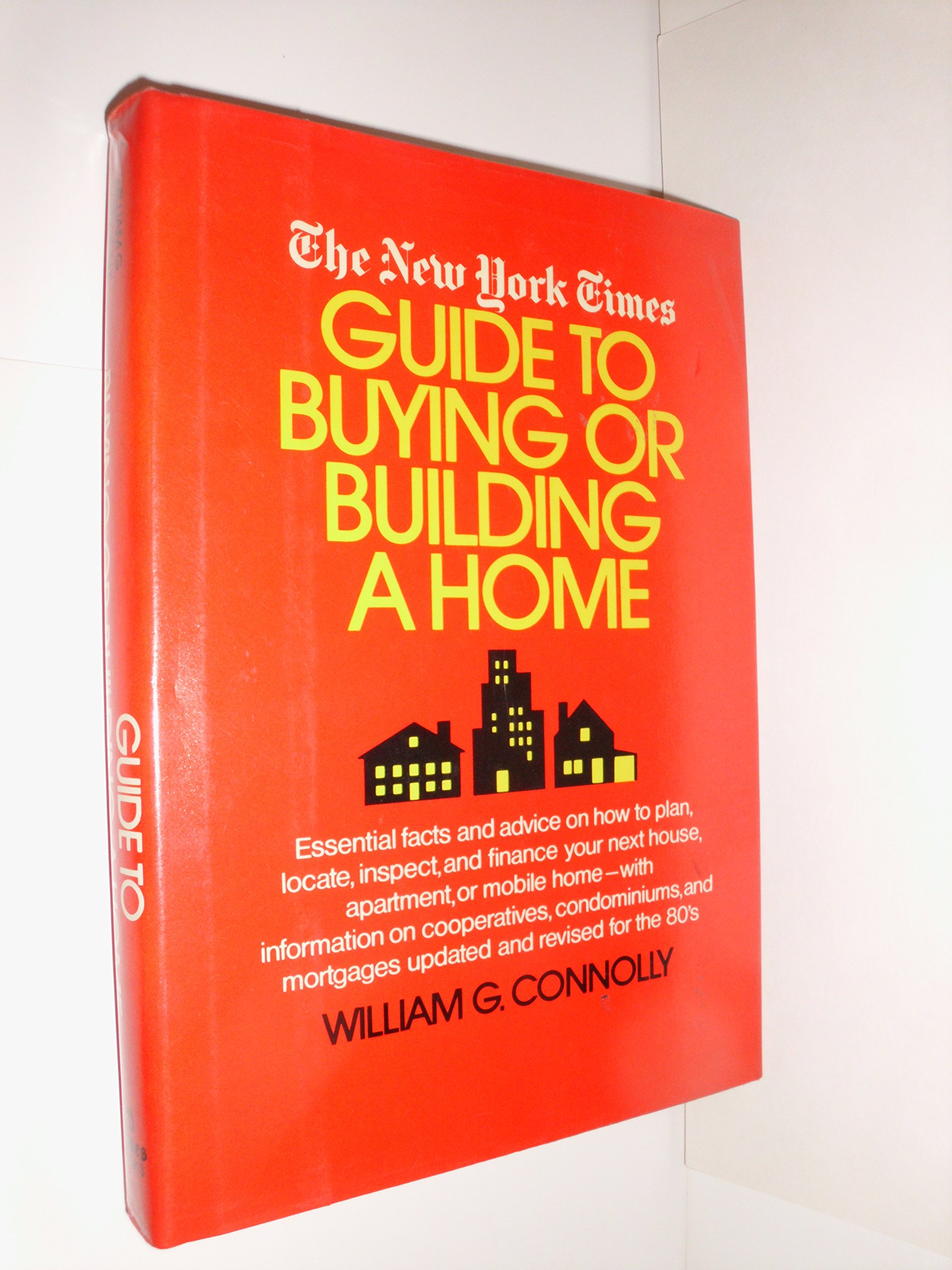 The New York times guide to buying or building a home: William G