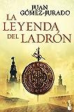 La leyenda del ladrón (Biblioteca Juan Gómez-Jurado)