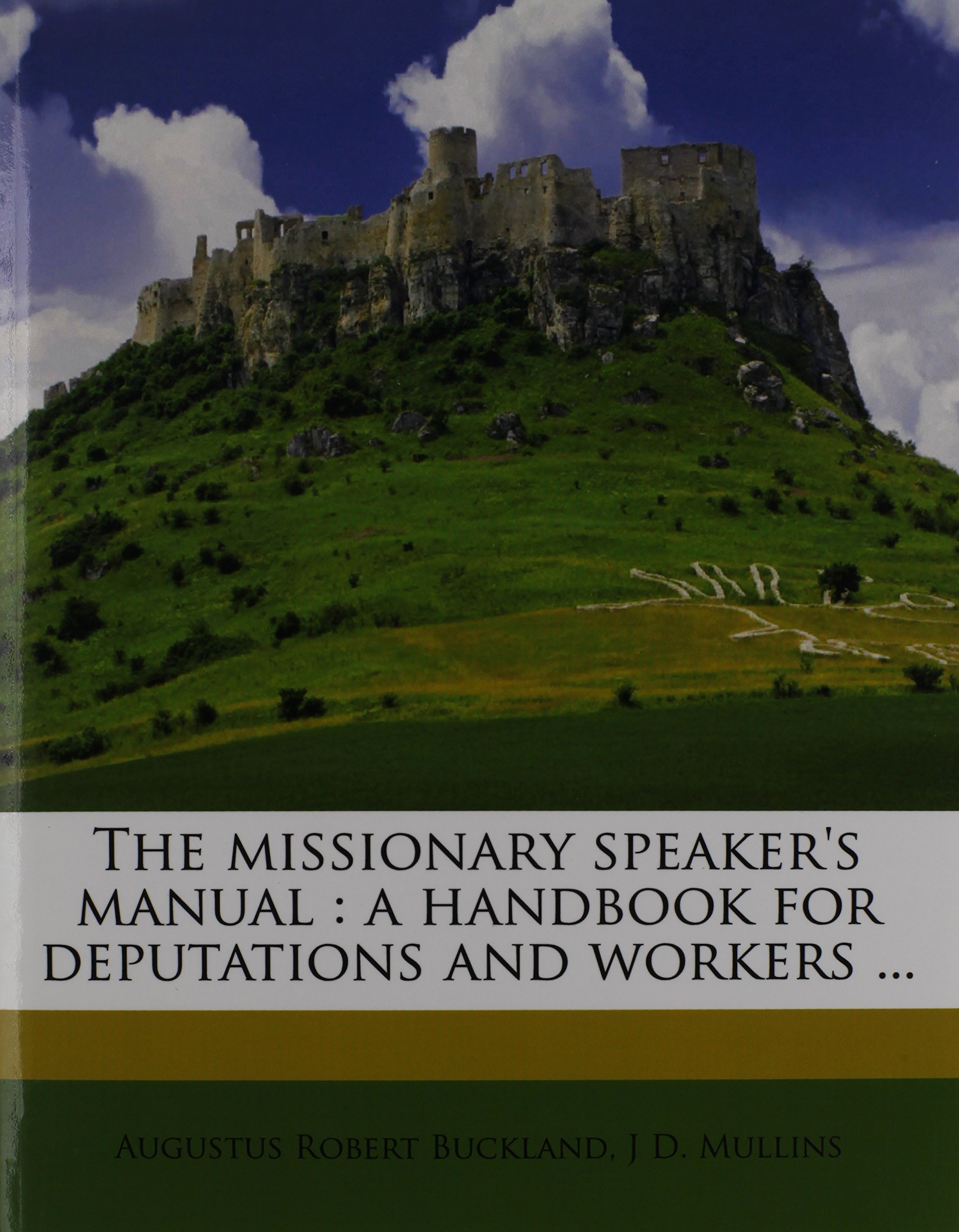 Read Online The missionary speaker's manual: a handbook for deputations and workers ... pdf epub