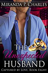 The Unexpected Husband (Captured by Love Book 8) Kindle Edition