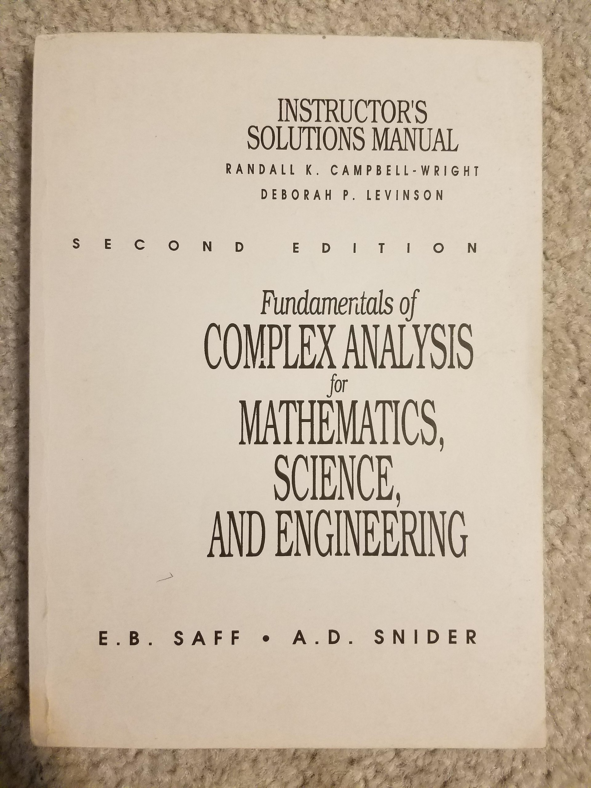 Instructor's Solution Manual: Fundamentals of Complex Analysis for  Mathematics, Science, and Engineering 2nd Edition: Campbell-Wright and  Levinson Saff and ...