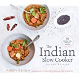 The Indian Slow Cooker: 70 Healthy, Easy, Authentic Recipes