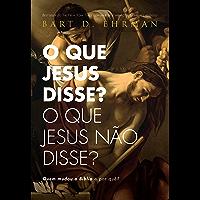 O que Jesus disse? O que Jesus não disse?