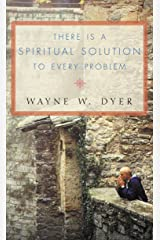 There Is a Spiritual Solution to Every Problem Kindle Edition