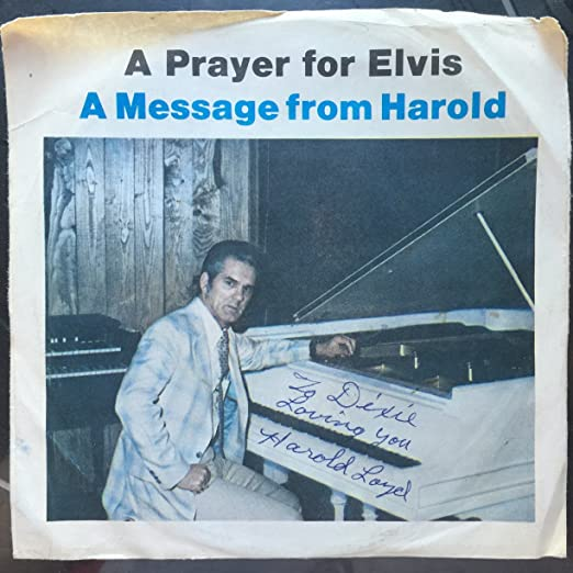 A Prayer For Elvis ~ A Message From Harold