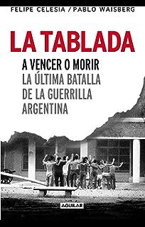 La Tablada: A vencer o morir. La última batalla de la guerrilla argentina (