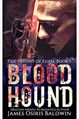 Blood Hound: An Alexi Sokolsky Supernatural Thriller (Alexi Sokolsky: Hound of Eden Book 1) Kindle Edition