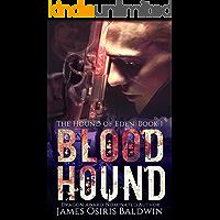 Blood Hound: An Alexi Sokolsky Supernatural Thriller (Alexi Sokolsky: Hound of Eden Book 1)
