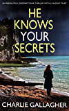 HE KNOWS YOUR SECRETS an absolutely gripping crime thriller with a massive twist (Detective Maddie Ives Book 4) (English Edition)