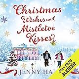 Christmas Wishes & Mistletoe Kisses: A Feel Good Christmas Romance Novel