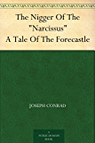 "The Nigger Of The ""Narcissus"" A Tale Of The Forecastle (English Edition)"
