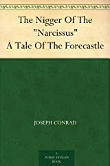 "The Nigger Of The ""Narcissus"" A Tale Of The Forecastle Kindle Edition"