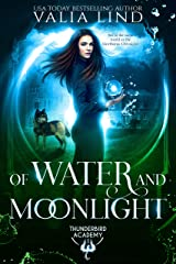 Of Water and Moonlight (Thunderbird Academy Book 1) Kindle Edition