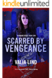 Scarred by Vengeance (Titanium Book 2)