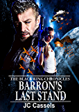 Barron's Last Stand (The Black Wing Chronicles Book 3)