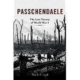Passchendaele: The Lost Victory of World War I
