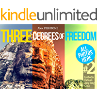 Three Degrees of Freedom: Asia: Past and Present. Cambodia, Vietnam, Hong Kong, China