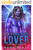 Her Rebel Alien Lover (Fated to the Warriors Book 2)