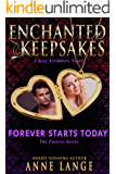 Forever Starts Today: Enchanted Keepsakes (The Forever Series Book 1)
