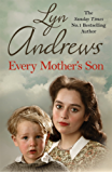 Every Mother's Son: As the Liverpool Blitz rages, war touches every family...