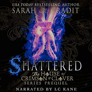 Shattered: The House of Crimson and Clover Book Series Prequel
