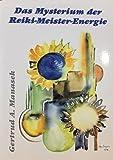 Das Mysterium der Reiki-Meister-Energie (Edition Turmalin)